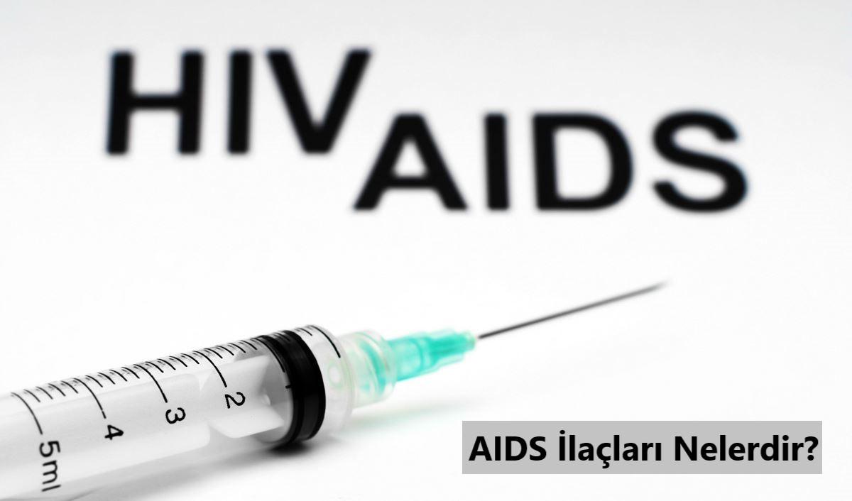 AIDS İlaçları Nelerdir