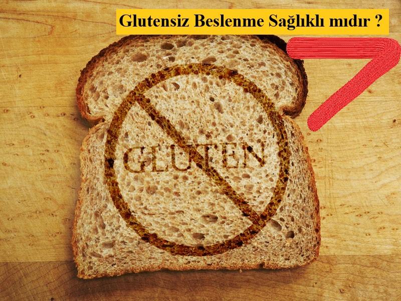 Glutensiz Beslenme Sağlıklı mıdır