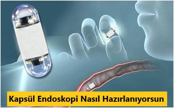 Kapsül Endoskopine nasıl hazırlanıyorsun