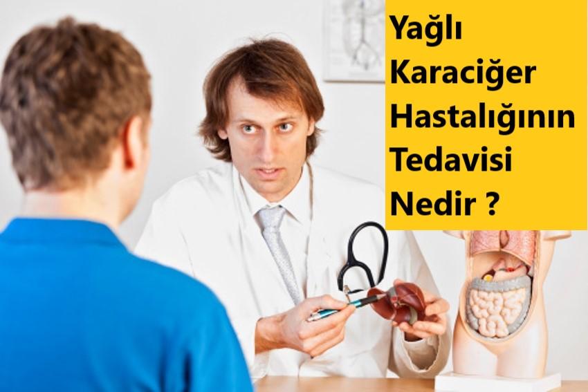 Yağlı karaciğer hastalığının tedavisi nedir
