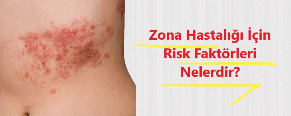 Zona hastalığı için risk faktörleri nelerdir
