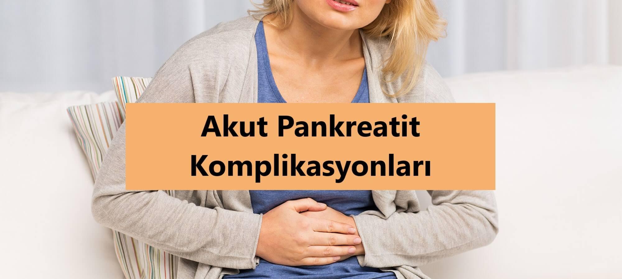 Akut Pankreatit Komplikasyonları